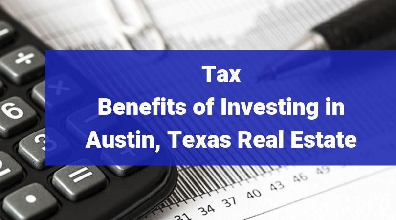 Tax-Benefits-Investing-Austin-Texas-Real-Estate-BighamAssociates