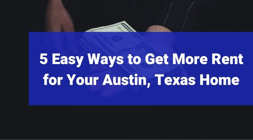 Get-More-Rent-Austin-Texas-Home-BighamAssociates