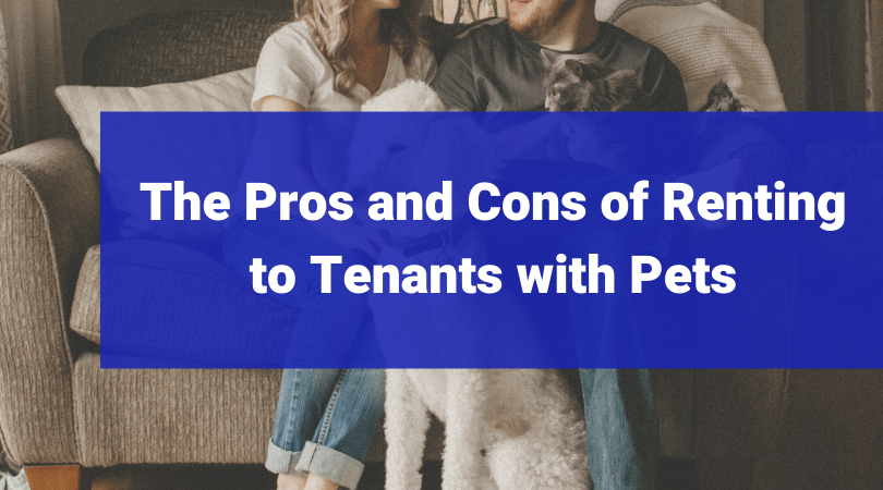 Pros and Cons of renting to tenants with pets