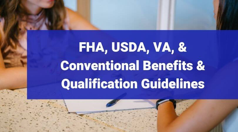 FHA, USDA, VA, & Conventional Benefits & Qualification Guidelines
