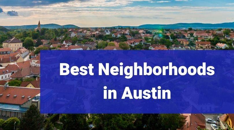 best neighborhoods in austin tx