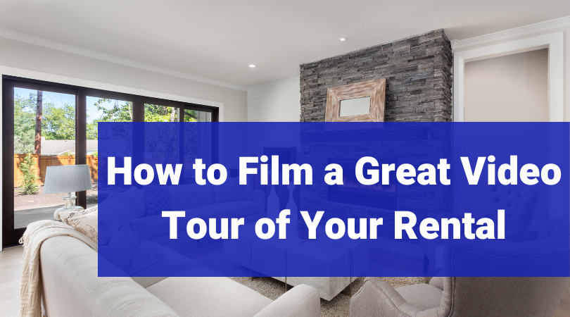 how to film a tour of your rental