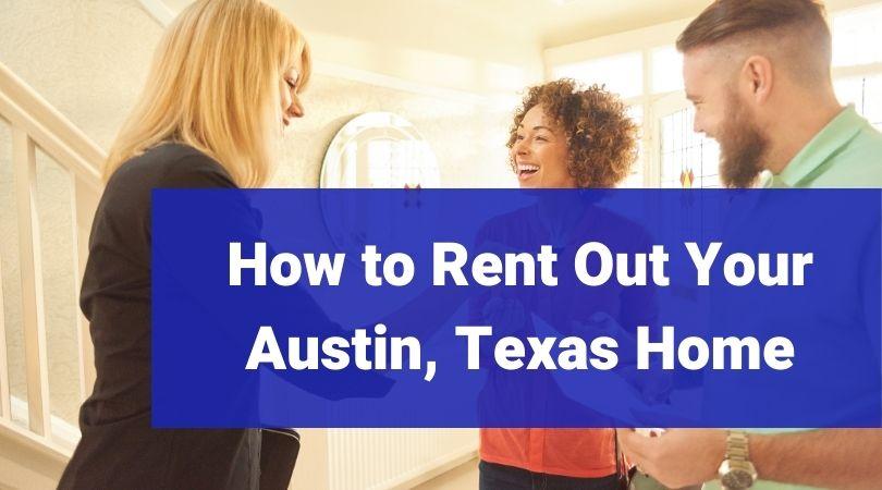 Renting Your Austin Texas Home Bigham Associates